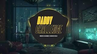 Daddy Challenge - DRASTA x Liu Grace x Kaylin x Helix