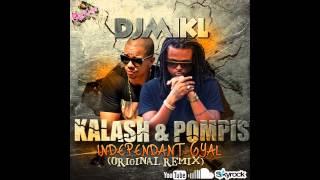 KALASH feat POMPIS - Indépendant Gyal (DJ MIKL Remix)