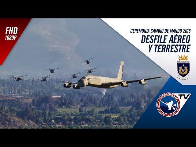 [DESFILE COMPLETO] Cambio de mando Fuerza Aérea de Chile 2018 - Desfile Aéreo y terrestre 3/3
