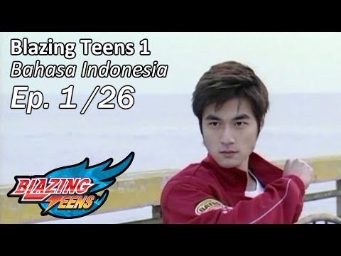 Blazing Teens 1 Ep. 1/26 Bahasa Indonesia Mp3