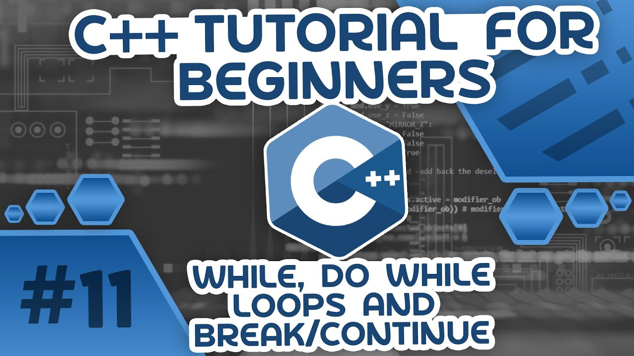 Learn C++ With Me #11 - While, Do While Loops & Break/Continue