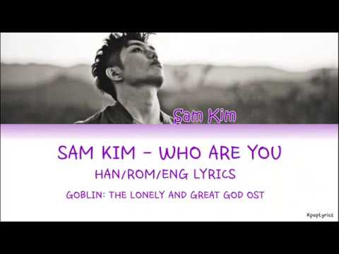 Sam Kim 샘김 - Who Are You (Goblin OST) (HAN|ROM|ENG) Lyrics