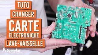 Comment changer la carte électronique d'un lave vaisselle