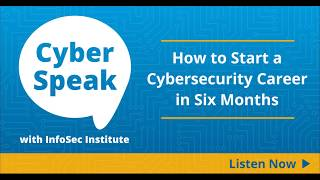 How to Start a Cybersecurity Career in Six Months