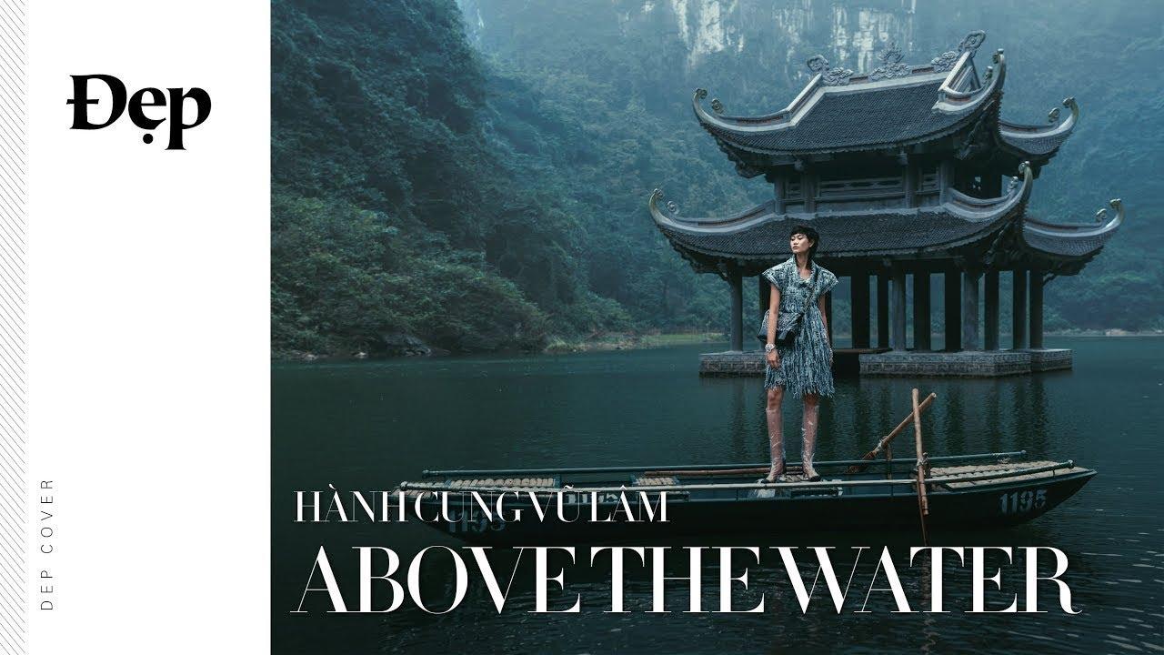 ĐẸP FASHION FILM | GIANG SƠN GẤM VÓC - ABOVE THE WATER ft  Trang Bùi
