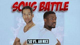 SONG BATTLE vs SO | Ah Nice