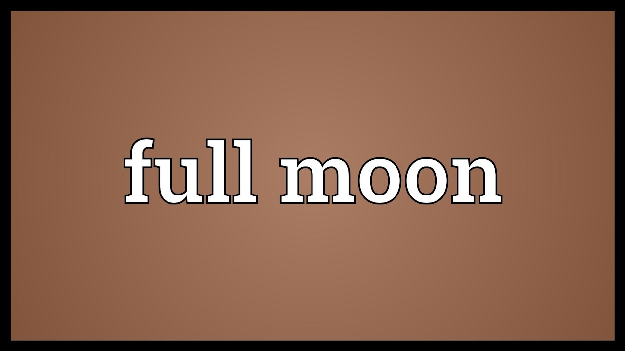 Full Moon Meaning Youtube