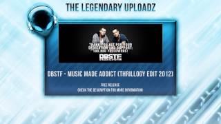 D-Block & S-te-Fan - Music Made Addict (Thrillogy Edit 2012) [FULL HQ + HD FREE RELEASE]