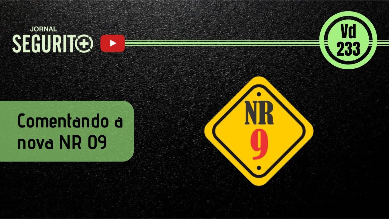 Vd. 233 - Comentando a nova NR 09