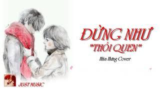❖Đừng Như Thói Quen (JayKii, Ngọc Duyên Sara) - Hàn Hưng Cover | MV Lyrics HD