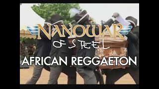 Nanowar Of Steel - African Reggaeton (Norwegian Reggaeton Coffin Dance Edition)