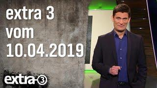 Extra 3 vom 10.04.2019