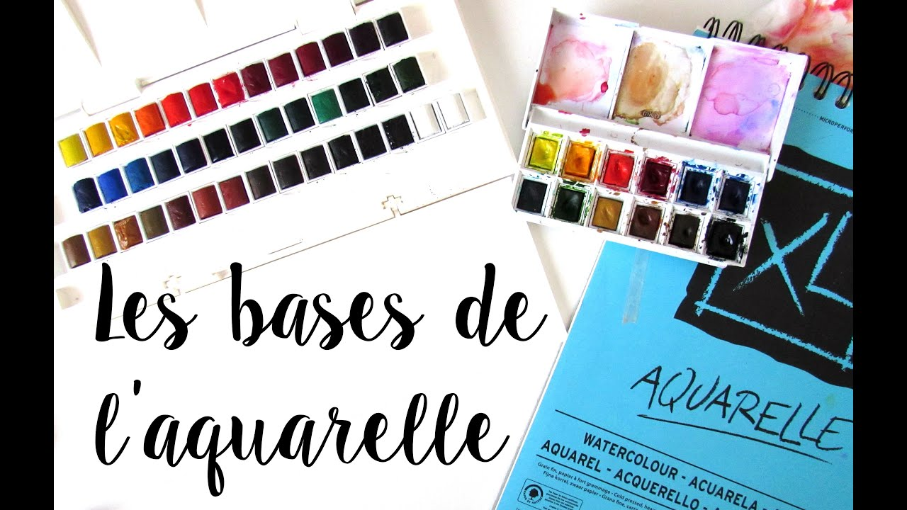 Les Bases De L Aquarelle Youtube