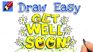 How to draw Get Well Soon Real Easy for kids and beginners