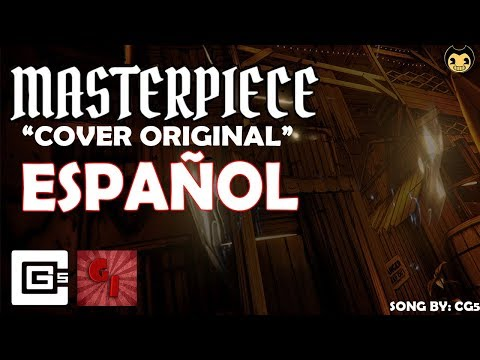 "BENDY AND THE INK MACHINE SONG ▶ ""Masterpiece"" (Cover En Español) ▶ GamerIliumXs"