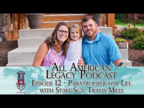 All American Legacy Podcast Ep. 12 - Paratrooper for Life | Staff Sgt. Travis Mills