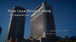 「New Year Dinner show」@Imperial Hotel Osaka(for J-LODLive)