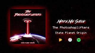 The Photoshoplifters - Make Me Sing (Official Audio)