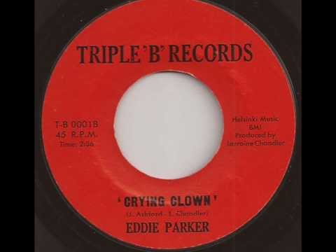 EDDIE PARKER - CRYING CLOWN (TRIPLE B)