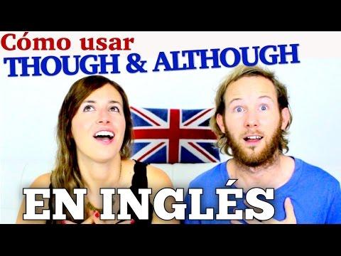 Cómo usar THOUGH & ALTHOUGH en inglés