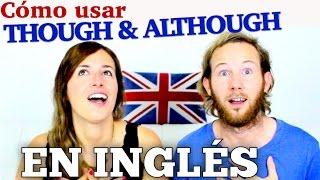 Cómo usar THOUGH & ALTHOUGH en inglés thumbnail