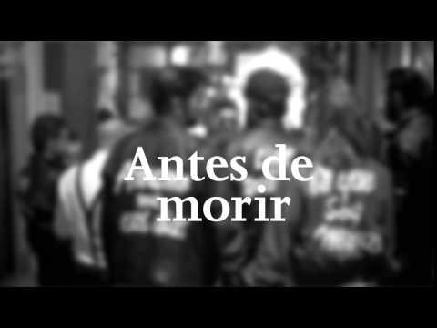 Antes De Morir   LosPetitFellas Ft  Denise Gutiérrez Texto Cinético