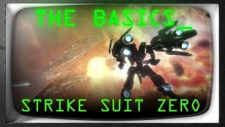 The Basics - Strike Suit Zero (Gameplay)