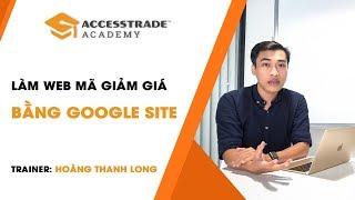 Làm web mã giảm giá bằng Google Sites - Chỉ cần thay link Aff vào là dùng || ACCESSTRADE Academy