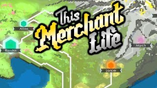 World Traveler Makes Bank! - This Merchant Life PC Gameplay Impressions #2