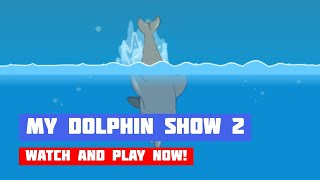 My Dolphin Show 2 · Game · Gameplay