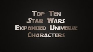 Top Ten Star Wars Expanded Universe Characters