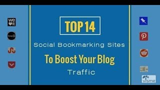 Top 14 Social Bookmarking Sites To Boost Your Blog Traffic