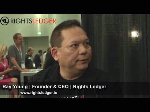 Rights Ledger | Founder and CEO Ray Young | Digital Content Tracking, Management and Monetization