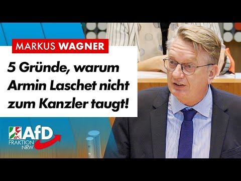 5 Gründe, warum Armin Laschet nicht kanzlerfähig ist! – Markus Wagner (AfD)