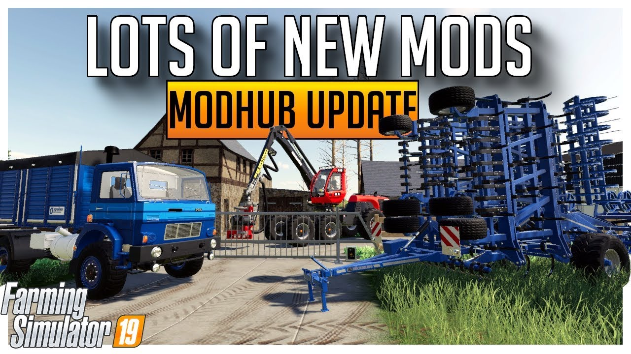 NEW MODS & PLACEABLES FOR FARMING SIMULATOR 19 | MODHUB UPDATE