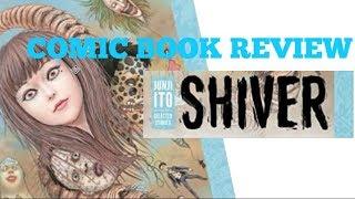 COMIC BOOK REVIEW: SHIVER by JUNJI ITO