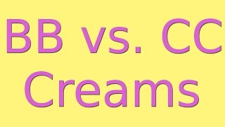 Difference Between CC Cream and BB Cream Thumbnail