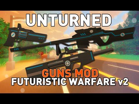 Futuristic Warfare v2 Mod Updated - Item Mod - Unturned 3.14.12.0