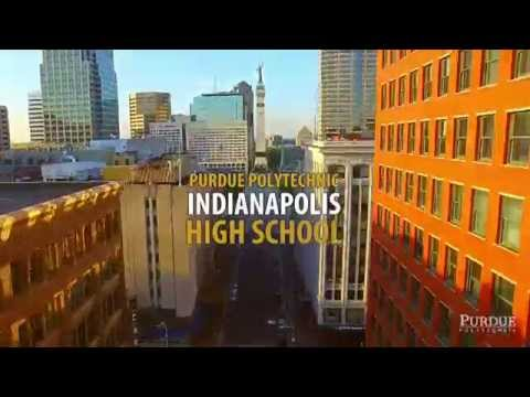 Purdue Polytechnic Indianapolis High School –Opening Fall 2017
