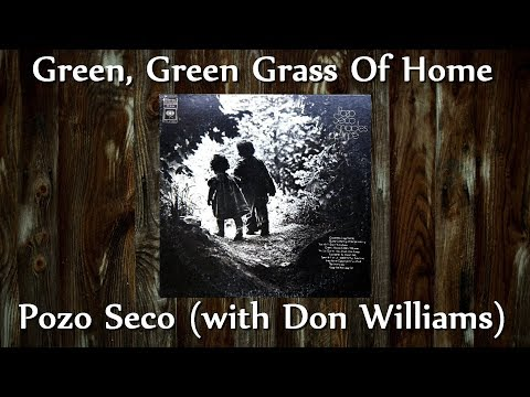 Pozo Seco (with Don Williams) - Green, Green Grass Of Home