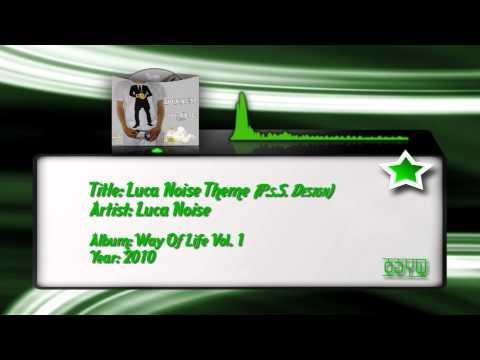 11) Luca Noise - Luca Noise Theme (P.s.S. Design)