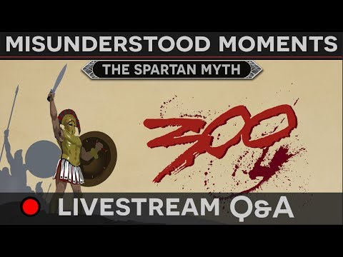 [Q&A] Misunderstood Moments in History - The Spartan Myth