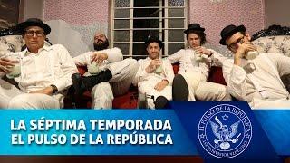 LA SÉPTIMA TEMPORADA - EL PULSO DE LA REPÚBLICA