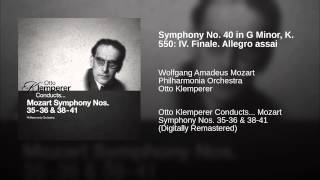 Symphony No. 40 in G Minor, K. 550: IV. Finale. Allegro assai