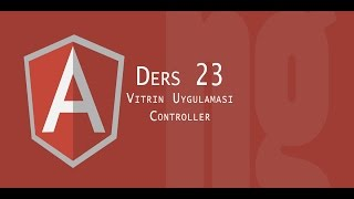 AngularJs Tutorial | 23 Vitrin Uygulaması Controller Kısmı