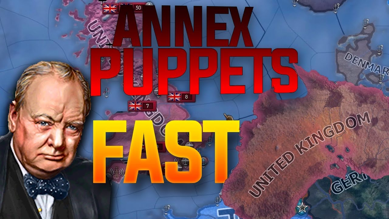 HOI4 How to Annex Puppets The Fastest Ways Possible (hearts of iron 4  tutorial Guide)