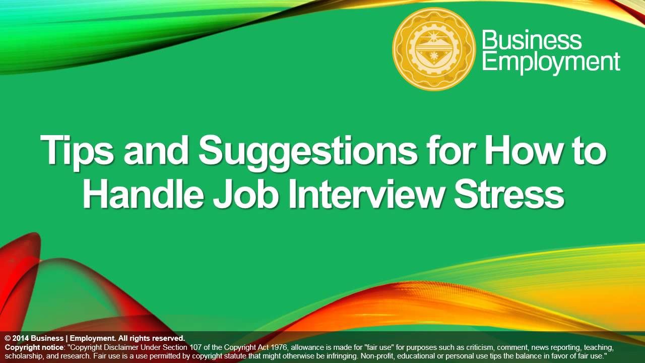 tips and suggestions for how to handle job interview stress
