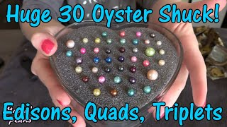 Massive 30 Oyster Shuck with Pearls Inside! EDISONS, Quads, Triplets & Twins! Maddie's Pearl Party