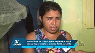 Russas: mãe de família apela ao poder público por ajuda para realizar exames de filho doente.
