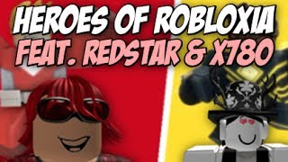 ROBLOX | Heroes of Robloxia [feat. RedStar & x780] GAMEPLAY